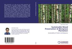 Bookcover of Sustainable Wood Preservation & Mangrove Plantation