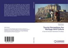 Bookcover of Tourist Perceptions For Heritage And Culture