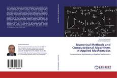 Bookcover of Numerical Methods and Computational Algorithms in Applied Mathematics