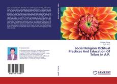 Capa do livro de Social Religion Richtual Practices And Education Of Tribes In A.P.