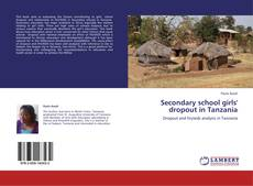Bookcover of Secondary school girls' dropout in Tanzania