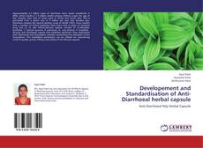 Bookcover of Developement and Standardisation of Anti-Diarrhoeal herbal capsule