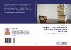 Portada del libro de Glimpse Of Pharmaceutical Education In Bangladesh And India