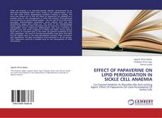 Portada del libro de EFFECT OF PAPAVERINE ON LIPID PEROXIDATION IN SICKLE CELL ANAEMIA