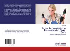 Bookcover of Battery Technology in the Development of Power Tools