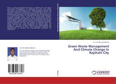 Bookcover of Green Waste Management And Climate Change In Rajshahi City