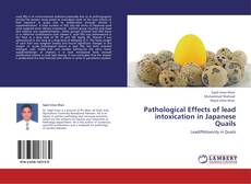 Couverture de Pathological Effects of lead intoxication in Japanese Quails