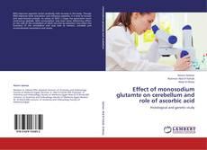 Buchcover von Effect of monosodium glutamte on cerebellum and role of ascorbic acid