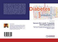 Bookcover of Serum Zinc Level, C-peptide And Hyperglycemia