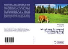 Microfinance Services and Their Effects on Small Farmers in Rwanda kitap kapağı