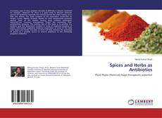 Bookcover of Spices and Herbs as Antibiotics