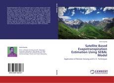Bookcover of Satellite Based Evapotranspiration Estimation Using SEBAL Model