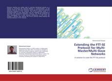 Bookcover of Extending the FTT-SE Protocol for Multi-Master/Multi-Slave Networks