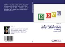 Bookcover of A Training Scheme for College Communicative Teaching