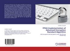 Bookcover of FPGA Implementation of Advanced Encryption Standard Algorithm