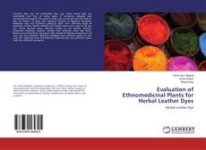 Bookcover of Evaluation of Ethnomedicinal Plants for Herbal Leather Dyes