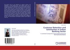 Copertina di Customer Retention and Satisfaction in Indian Banking Sector