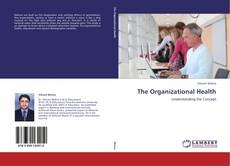 Portada del libro de The Organizational Health