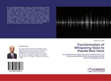Transformation of Whispering Voice to Pseudo-Real Voice kitap kapağı