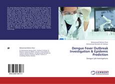Dengue Fever Outbreak Investigation & Epidemic Prediction的封面