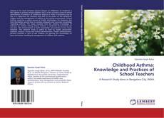 Buchcover von Childhood Asthma: Knowledge and Practices of School Teachers