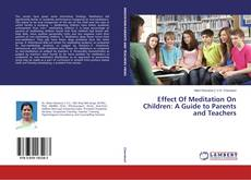 Effect Of Meditation On Children: A Guide to Parents and Teachers的封面