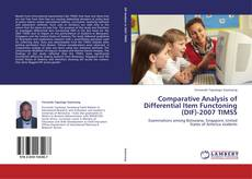 Bookcover of Comparative Analysis of Differential Item Functoning (DIF)-2007 TIMSS