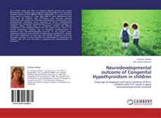 Bookcover of Neurodevelopmental outcome of Congenital Hypothyroidism in children