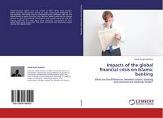 Bookcover of Impacts of the global financial crisis on Islamic banking