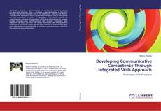 Bookcover of Developing Communicative Competence Through Integrated Skills Approach
