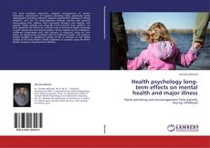 Bookcover of Health psychology long-term effects on mental health and major illness