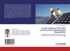 Обложка In situ testing of thin-film multi junction photovoltaic degradation