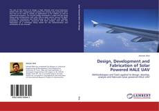 Capa do livro de Design, Development and Fabrication of Solar Powered HALE UAV