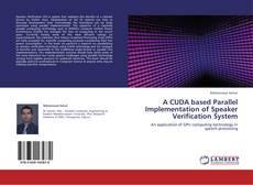 Bookcover of A CUDA based Parallel Implementation of Speaker Verification System