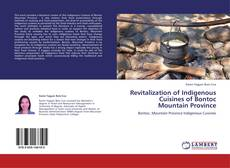Bookcover of Revitalization of Indigenous Cuisines of Bontoc Mountain Province