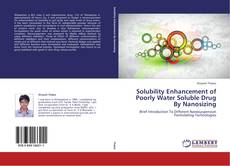 Buchcover von Solubility Enhancement of Poorly Water Soluble Drug By Nanosizing