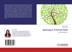 Bookcover of Asparagus: A Female Herb