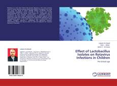 Bookcover of Effect of Lactobacillus Isolates on Rotavirus Infections in Children