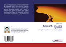 Bookcover of Suicide: The emerging epidemic