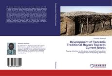 Development of Tanzania Traditional Houses Towards Current Needs kitap kapağı