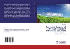 Bookcover of Symmetric Systems of Implicit Functional Differential Equations