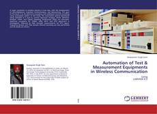 Bookcover of Automation of Test & Measurement Equipments in Wireless Communication