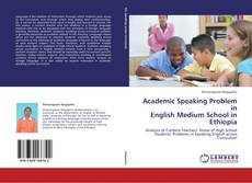Couverture de Academic Speaking Problem in  English Medium School in Ethiopia
