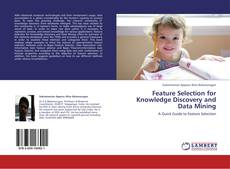 Bookcover of Feature Selection for Knowledge Discovery and Data Mining