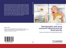Bookcover of Demographic and socio economic determinants of food security