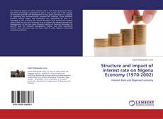 Structure and impact of interest rate on Nigeria Economy (1970-2002)的封面