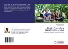 Capa do livro de Health Professions Education:Innovative