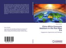 Copertina di China-Africa Economic Relations in the Post Mao Era