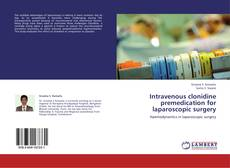 Bookcover of Intravenous clonidine  premedication for laparoscopic surgery
