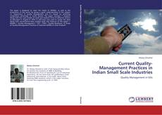 Bookcover of Current Quality-Management Practices in Indian Small Scale Industries